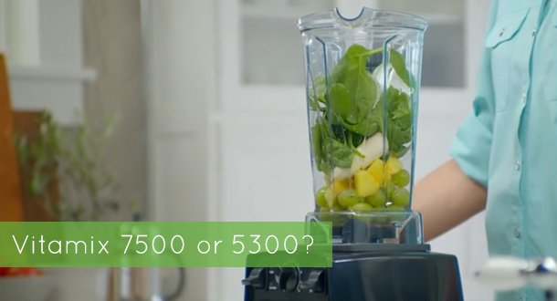 Vitamix 7500 vs 5300 – Making the Better Choice!